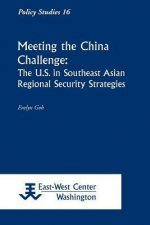 Meeting the China Challenge: The U.S. in Southeast Asian Regional Security Strategies