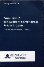 Nine Lives?: The Politics of Constitutional Reform in Japan