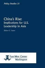 China's Rise: Implications for U.S. Leadership in Asia