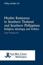 Muslim Resistance in Southern Thailand and Southern Philippines: Religion, Ideology, and Politics