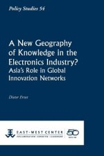 A New Geography of Knowledge in the Electronics Industry? - East-West Center