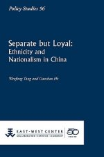 Separate But Loyal: Ethnicity and Nationalism in China