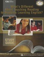 What's Different about Teaching Reading to Students Learning English?, Study Guide