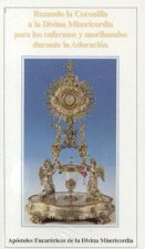 Rezando La Coronilla La Misericordia Para Los Enfermos y Moribundos Durante La Adoraction = Praying the Divine Mercy Chaplet During Adoration for the