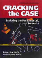 Cracking the Case: Exploring the Fundamentals of Forensics: A Practical Lab Manual