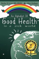 An Alphabet of Good Health in a Sick World