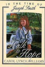 Walk to Hope: In the Time of Joseph Smith