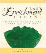 Easy Enrichment Ideas: Thinking Outside the Green Gelatin Box