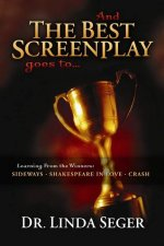 And the Best Screenplay Goes To...: Learning from the Winners: Sideways, Shakespeare in Love, Crash