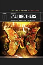 Bali Brothers: Great Unproduced Film Scripts
