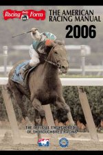 The American Racing Manual: The Official Encyclopedia of Thoroughbred Racing