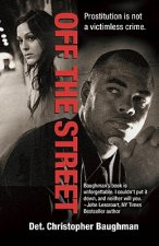 Off the Street: One Detective's Quest for Justice