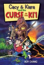 Cacy & Kiara and the Curse of the KI'i: An Adventure Story Set in Hawaii