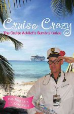 Cruise Crazy: The Cruise Addict's Survival Guide