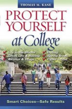Protect Yourself at College: Smart Choices--Safe Results