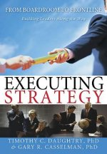 Executing Strategy: From Boardroom to Frontline