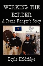 Working the Border: A Texas Ranger's Story