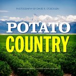 Potato Country: Celebrating 75 Years of the Idaho Potato Commission