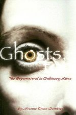 Ghosts, Too: The Supernatural in Ordinary Lives