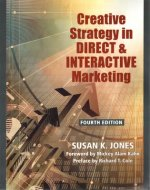 Creative Strategy in Direct & Interactive Marketing (Fourth Edition)