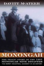 Monongah: The Tragic Story of the Worst Industrial Accident in US History