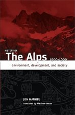 History of the Alps, 1500 - 1900: Environment, Development, and Society