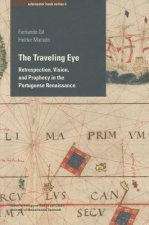 The Traveling Eye: Retrospection, Vision, and Prophecy in the Portuguese Renaissance
