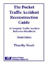 The Pocket Traffic Accident Reconstruction Guide: A Complete Traffic Accident Reference Handbook
