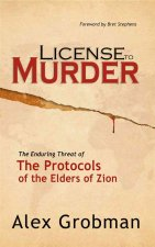 License to Murder: The Enduring Threat of the Protocols of the Elders of Zion