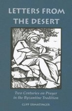 Letters from the Desert: Two Centuries of Prayer in the Byzantine Tradition