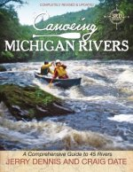 Canoeing Michigan Rivers: A Comprehensive Guide to 45 Rivers, Revised and Updated