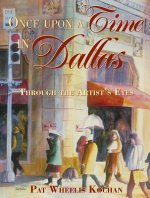 Once Upon a Time in Dallas: Through the Artist's Eyes