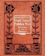 The Gospel Trumpet Publishing Work Described and Illustrated