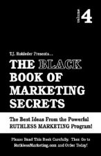 The Black Book of Marketing Secrets, Vol. 4