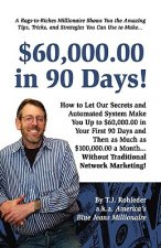 $60,000.00 in 90 Days!