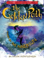 Golden Path, Volume Two: Burned by the Inner Sun