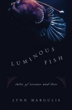 Luminous Fish: Tales of Science and Love