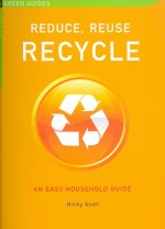 Chelsea Green Guides: Composing: An Easy Household Guide/Water: Use Less--Save More/Energy: Use Less--Save More/Reduce, Reuse, Recycle