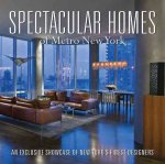 Spectacular Homes of Metro New York: An Exclusive Showcase of New York's Finest Designers