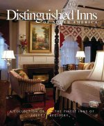 Distinguished Inns of North America: A Collection of the Finest Inns of Select Registry