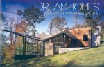 Dream Homes Greater Washington, D.C.: A Showcase of the Finest Architects in Maryland, Northern Virginia and Washington, D.C.