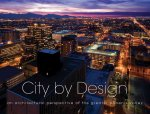 City by Design: Phoenix: An Architectural Perspective of the Greater Phoenix Valley