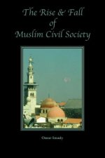 The Rise and Fall of Muslim Civil Society