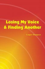 Losing My Voice and Finding Another