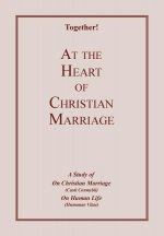 At the Heart of Christian Marriage - Study Guide