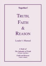 Truth, Faith & Reason - Leader's Manual