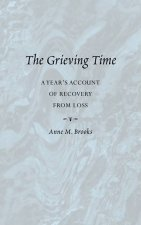 Grieving Time: A Year's Account of Recovery from Loss