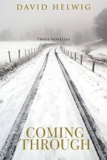 Coming Through: Three Novellas
