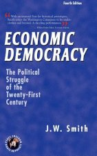 Economic Democracy: The Political Struggle of the Twenty-First Century -- 4th Edition Hbk
