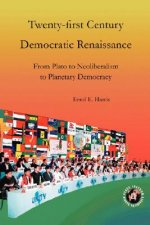 Twenty-First Century Democratic Renaissance: From Plato to Neoliberalism to Planetary Democracy